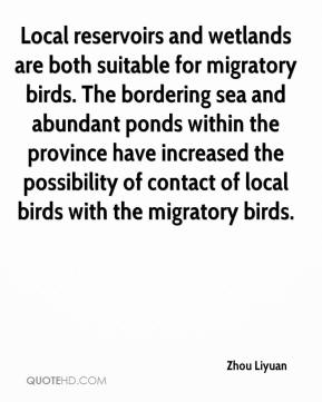 Zhou Liyuan  - Local reservoirs and wetlands are both suitable for migratory birds. The bordering sea and abundant ponds within the province have increased the possibility of contact of local birds with the migratory birds.