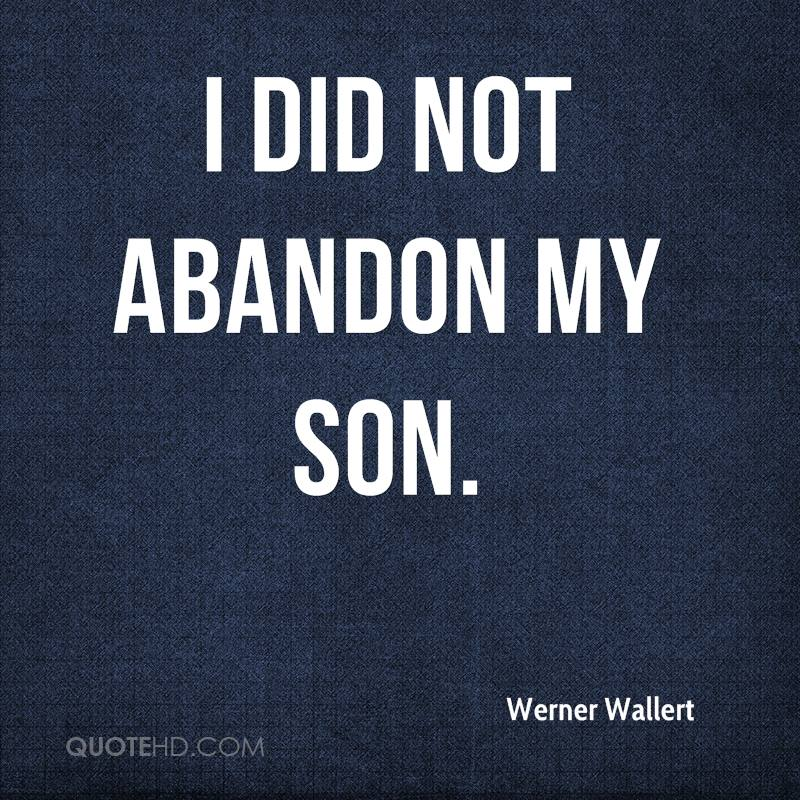 I did not abandon my son.