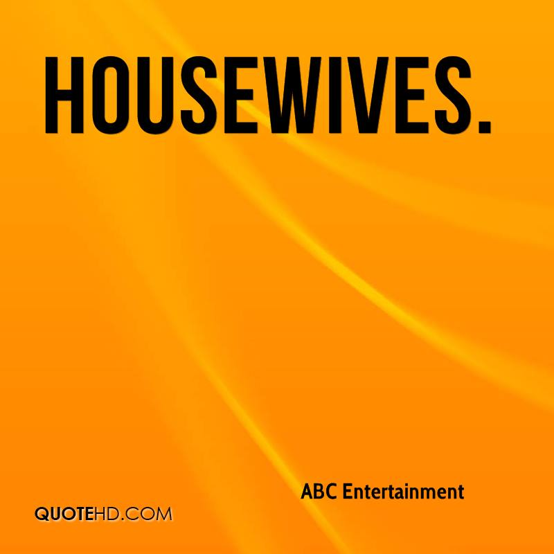 Housewives.
