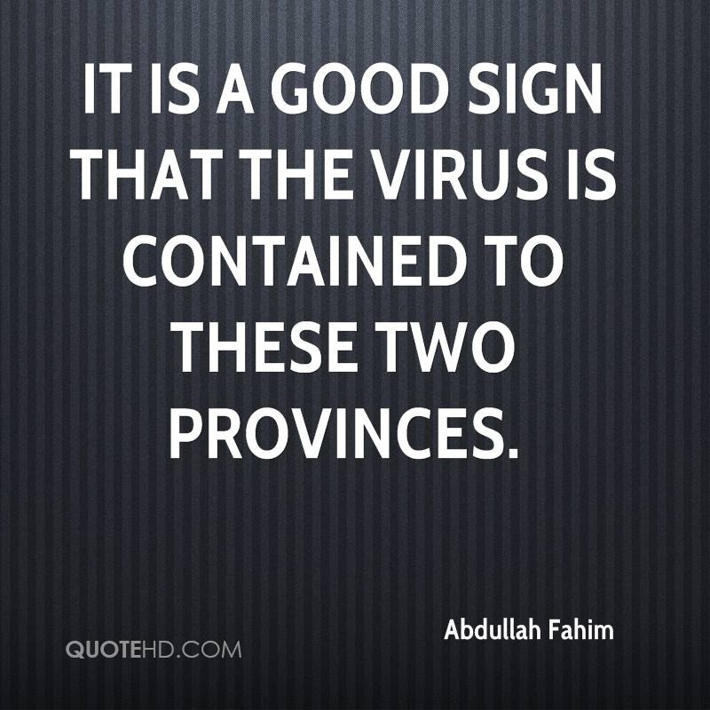 It is a good sign that the virus is contained to these two provinces.