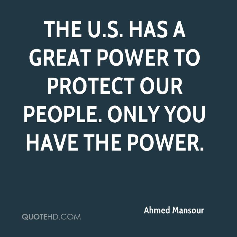 The U.S. has a great power to protect our people. Only you have the power.