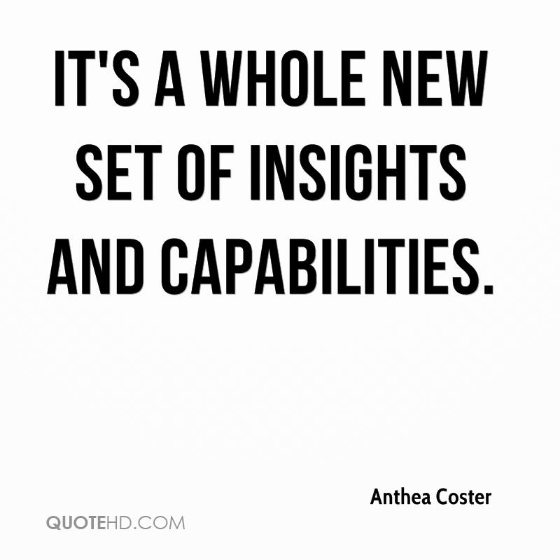 It's a whole new set of insights and capabilities.