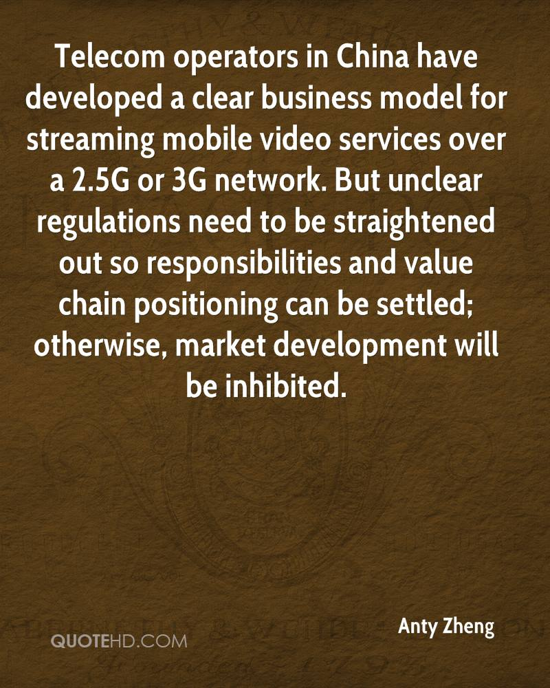 Telecom operators in China have developed a clear business model for streaming mobile video services over a 2.5G or 3G network. But unclear regulations need to be straightened out so responsibilities and value chain positioning can be settled; otherwise, market development will be inhibited.