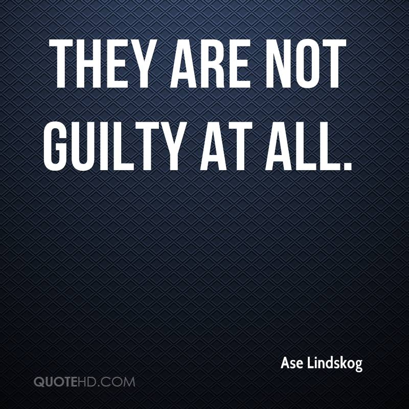 They are not guilty at all.