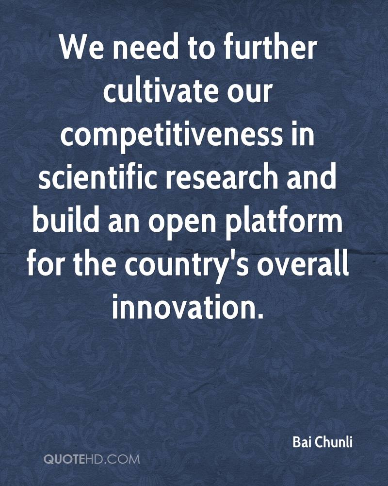 We need to further cultivate our competitiveness in scientific research and build an open platform for the country's overall innovation.