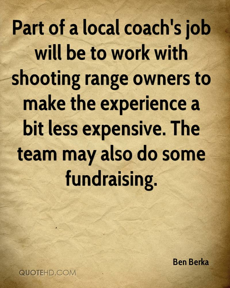 Part of a local coach's job will be to work with shooting range owners to make the experience a bit less expensive. The team may also do some fundraising.