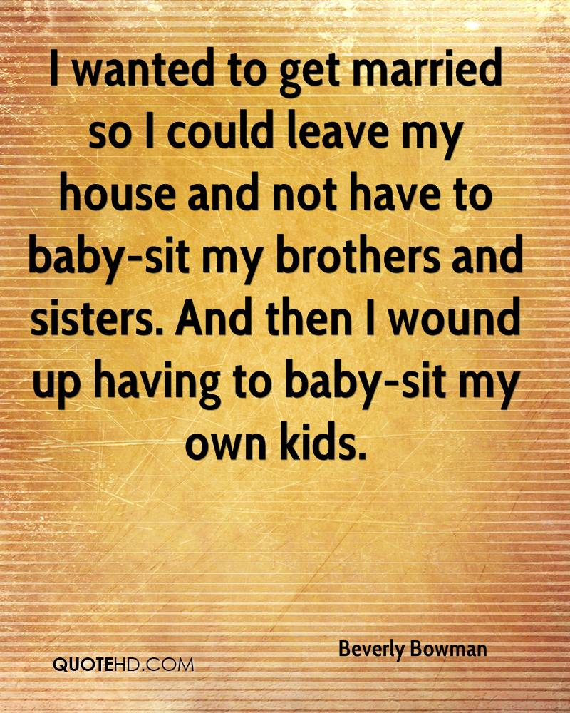 My Sister Marriage Quotes: Beverly Bowman Marriage Quotes