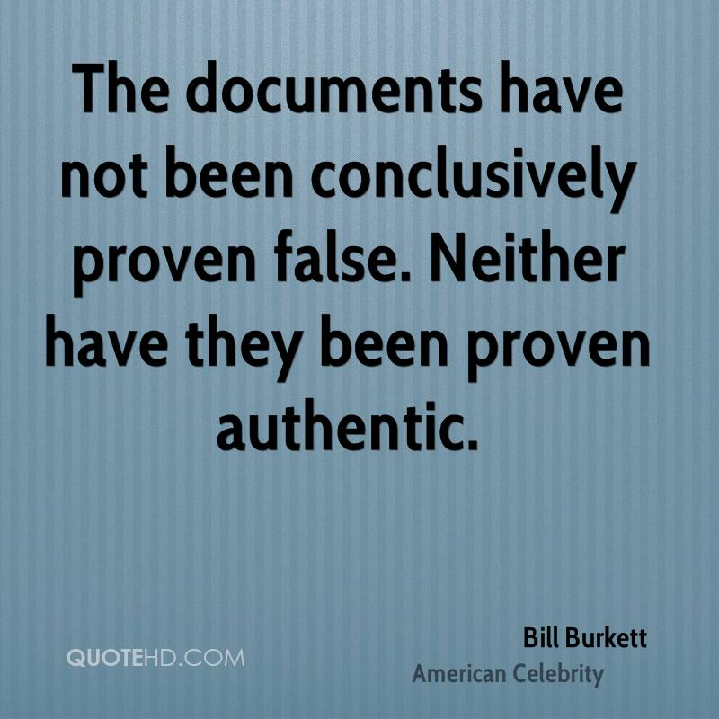 The documents have not been conclusively proven false. Neither have they been proven authentic.