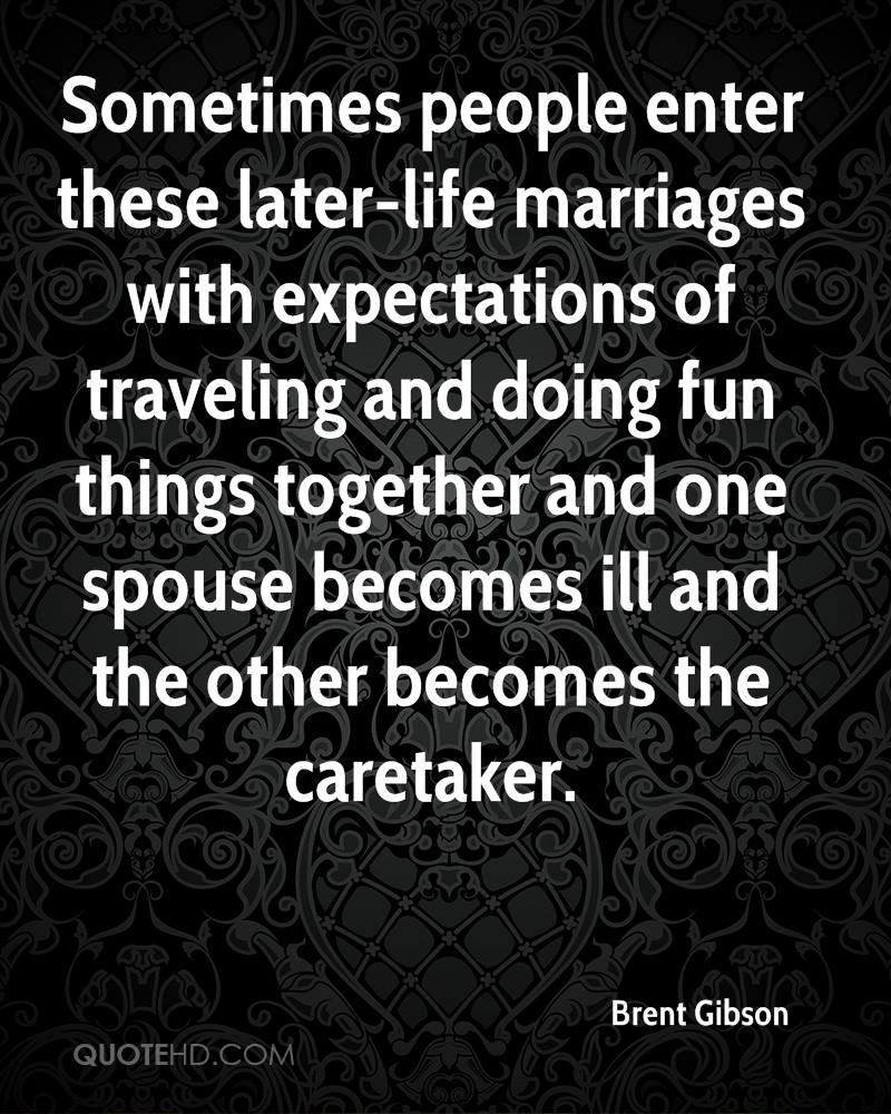 Brent Gibson Marriage Quotes Quotehd
