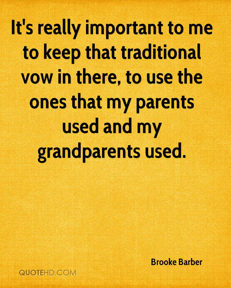 It's really important to me to keep that traditional vow in there, to use the ones that my parents used and my grandparents used.
