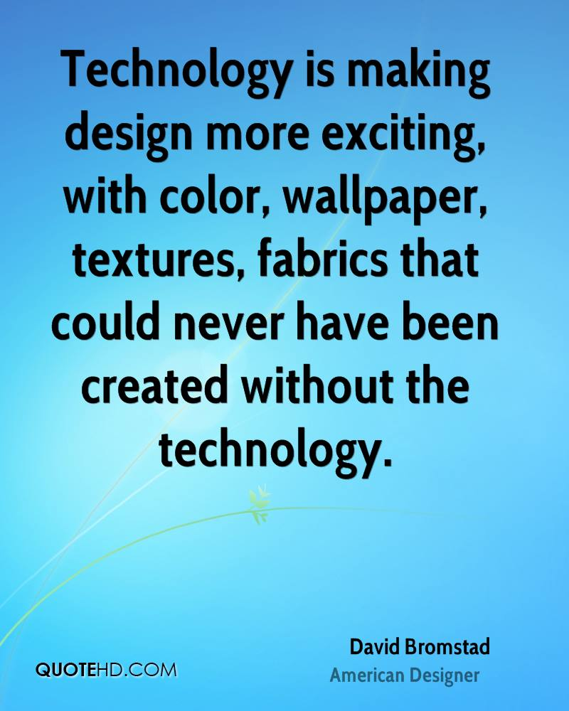 david bromstad technology quotes quotehd