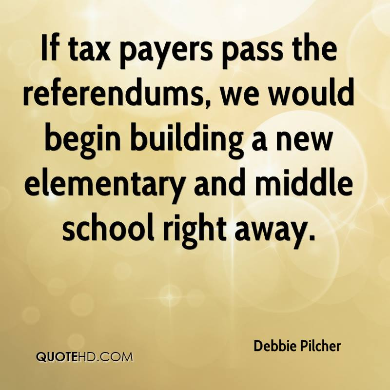 If tax payers pass the referendums, we would begin building a new elementary and middle school right away.