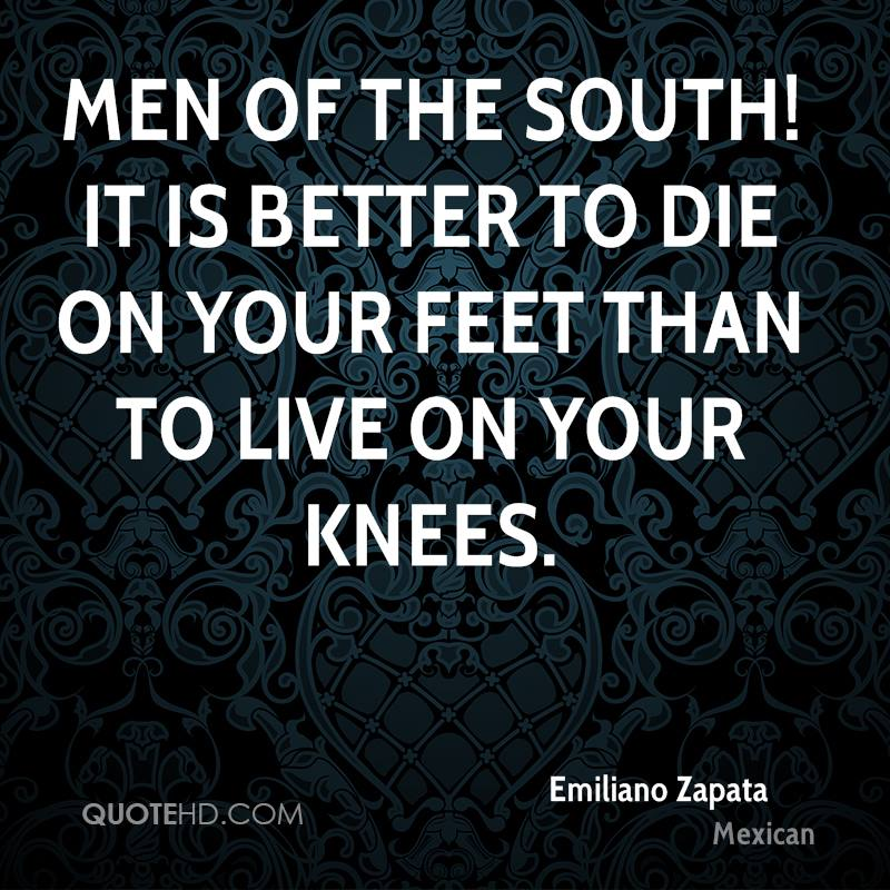 Emiliano Zapata Quotes QuoteHD New Emiliano Zapata Quotes