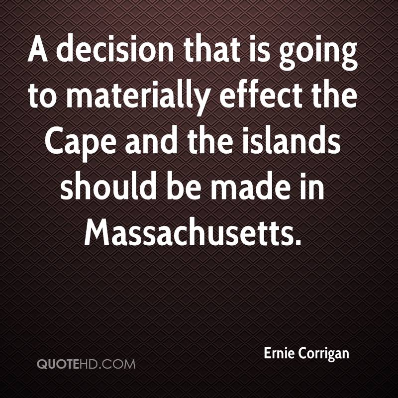 A decision that is going to materially effect the Cape and the islands should be made in Massachusetts.