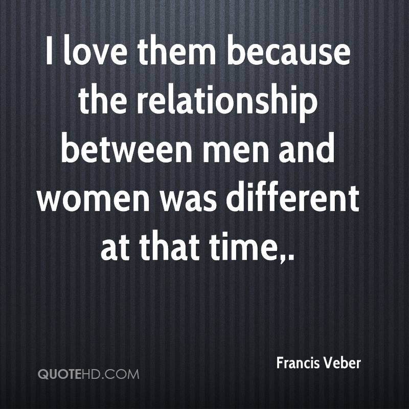 I love them because the relationship between men and women was different at that time.