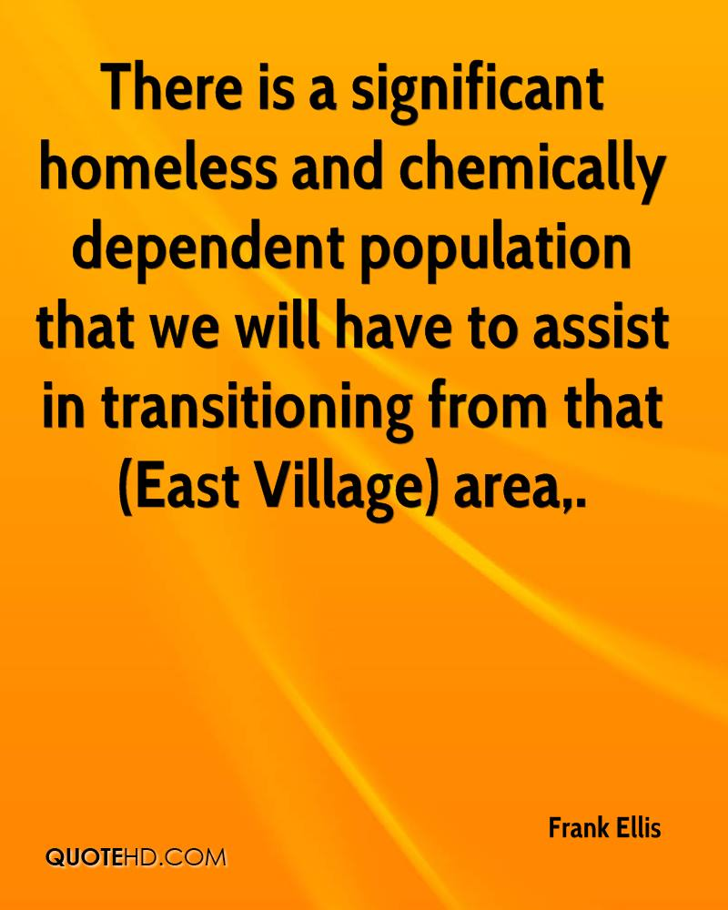 There is a significant homeless and chemically dependent population that we will have to assist in transitioning from that (East Village) area.