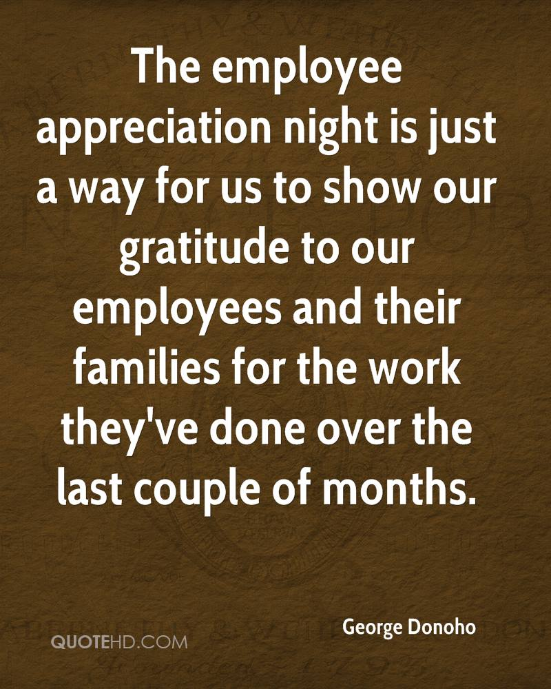 Employee Appreciation Quotes George Donoho Quotes  Quotehd