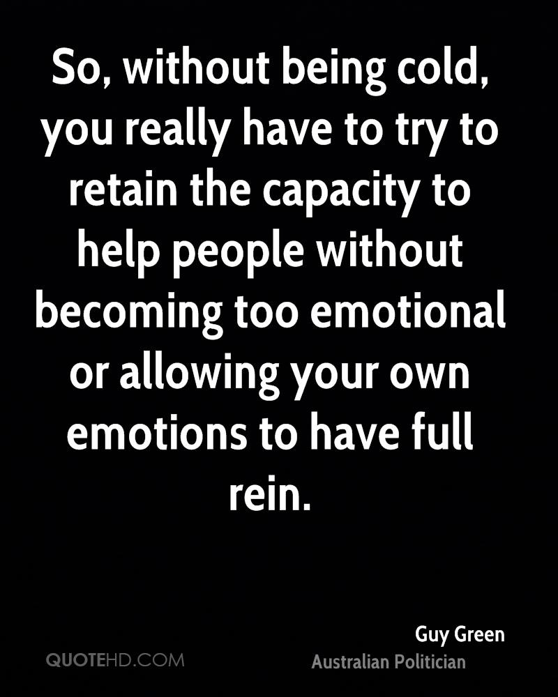 Being Emotional: Guy Green Quotes
