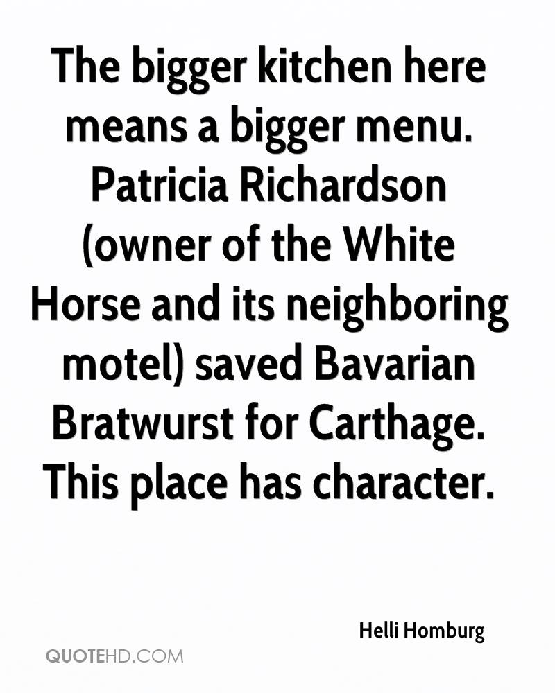 The bigger kitchen here means a bigger menu. Patricia Richardson (owner of the White Horse and its neighboring motel) saved Bavarian Bratwurst for Carthage. This place has character.