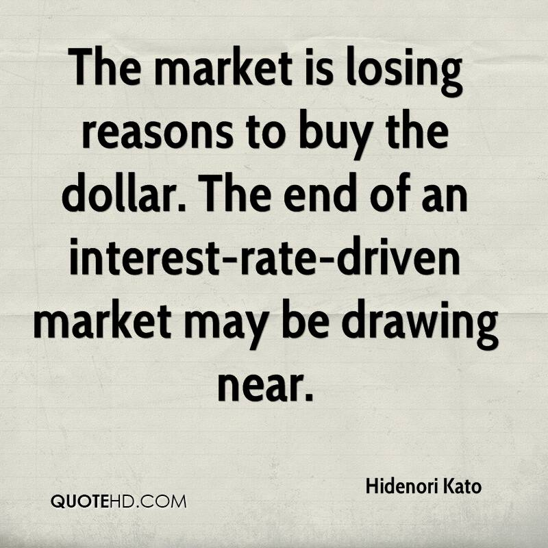 The market is losing reasons to buy the dollar. The end of an interest-rate-driven market may be drawing near.
