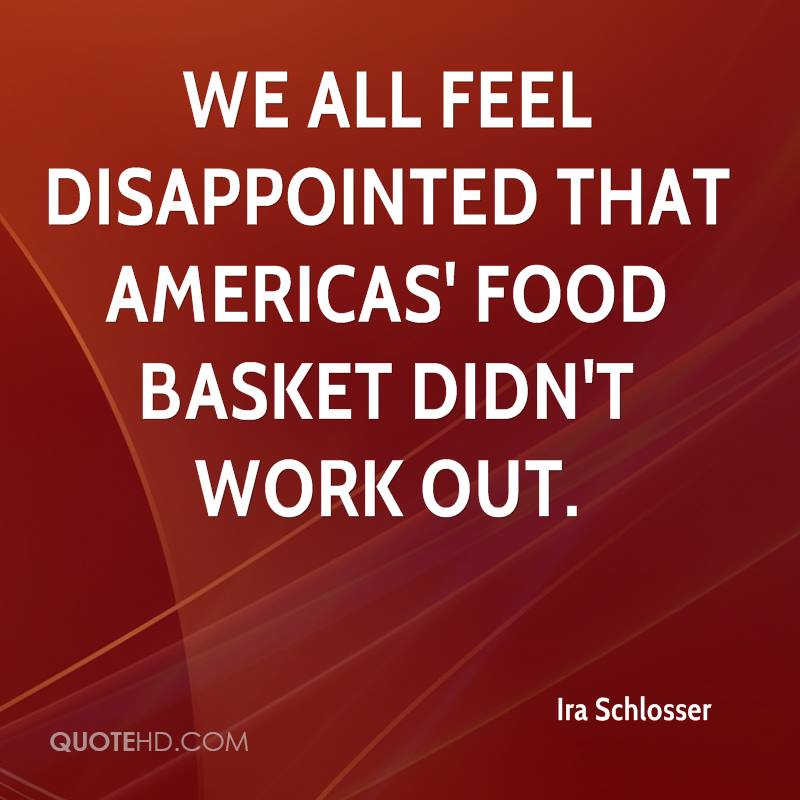 We all feel disappointed that Americas' Food Basket didn't work out.