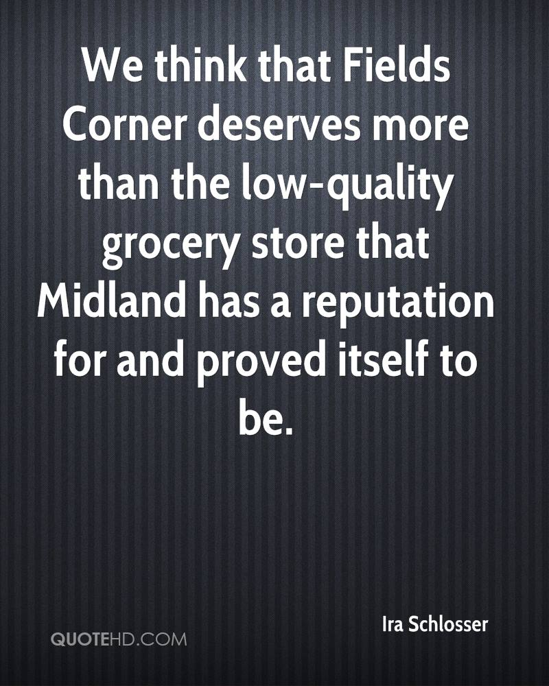 We think that Fields Corner deserves more than the low-quality grocery store that Midland has a reputation for and proved itself to be.