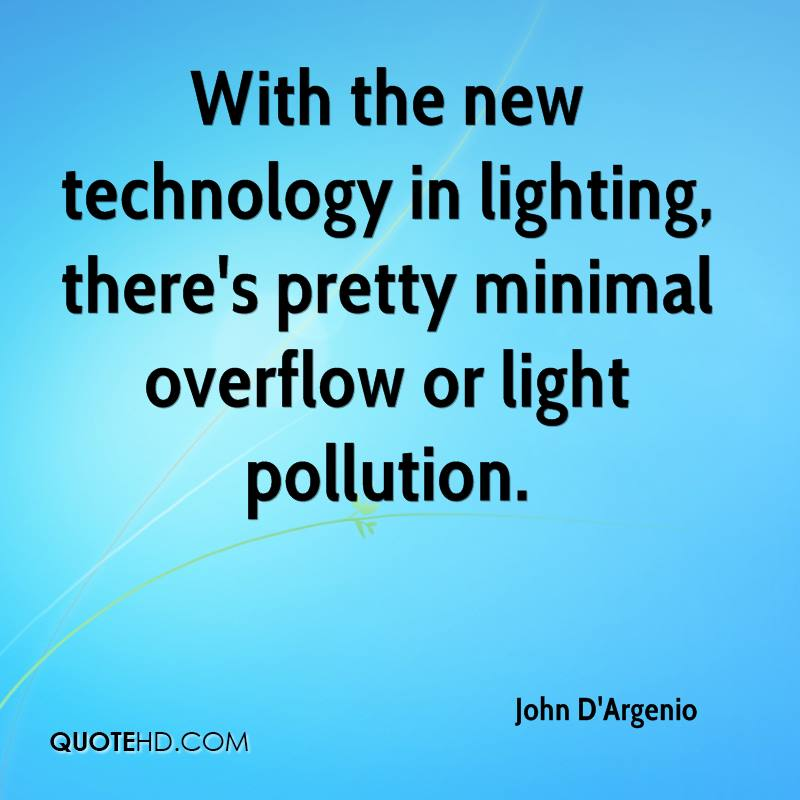 With the new technology in lighting, there's pretty minimal overflow or light pollution.