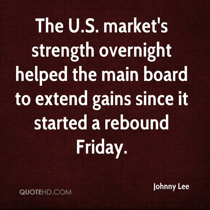 The U.S. market's strength overnight helped the main board to extend gains since it started a rebound Friday.