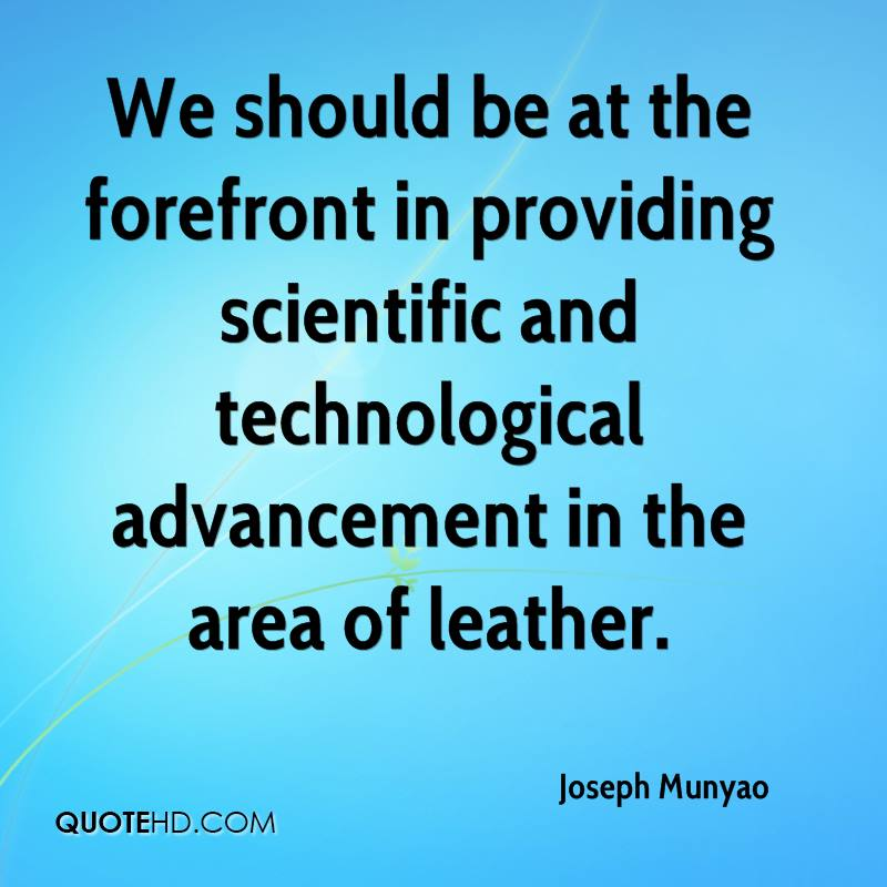 We should be at the forefront in providing scientific and technological advancement in the area of leather.