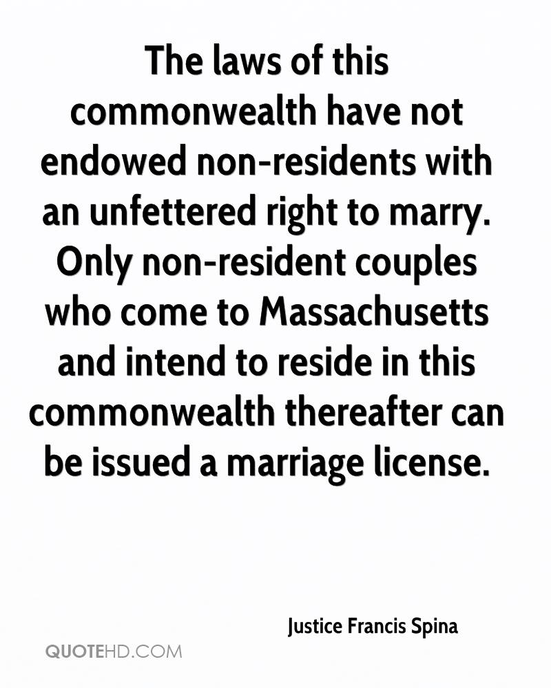 The laws of this commonwealth have not endowed non-residents with an unfettered right to marry. Only non-resident couples who come to Massachusetts and intend to reside in this commonwealth thereafter can be issued a marriage license.