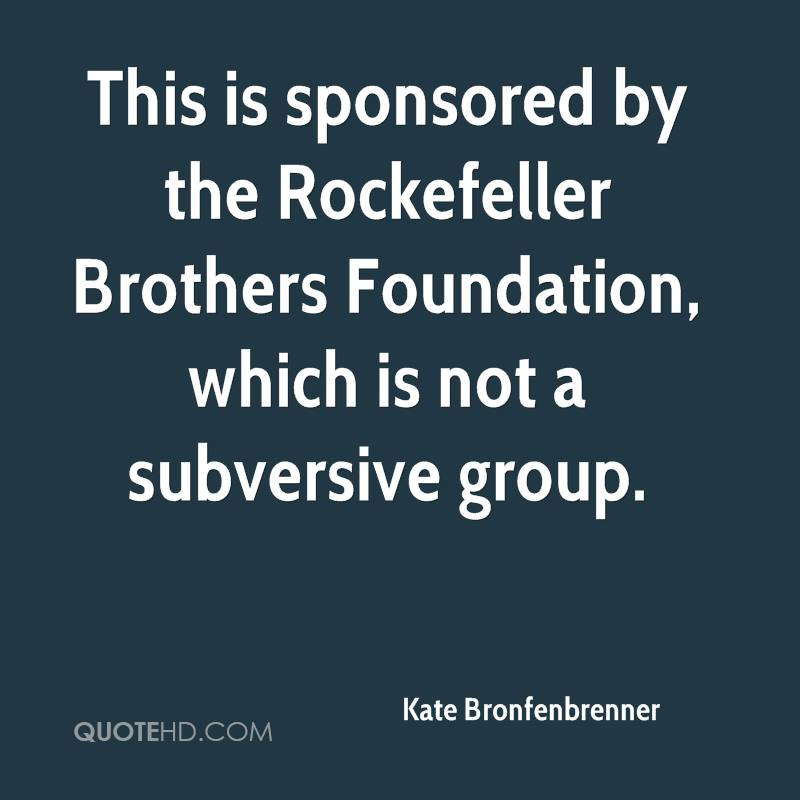 This is sponsored by the Rockefeller Brothers Foundation, which is not a subversive group.