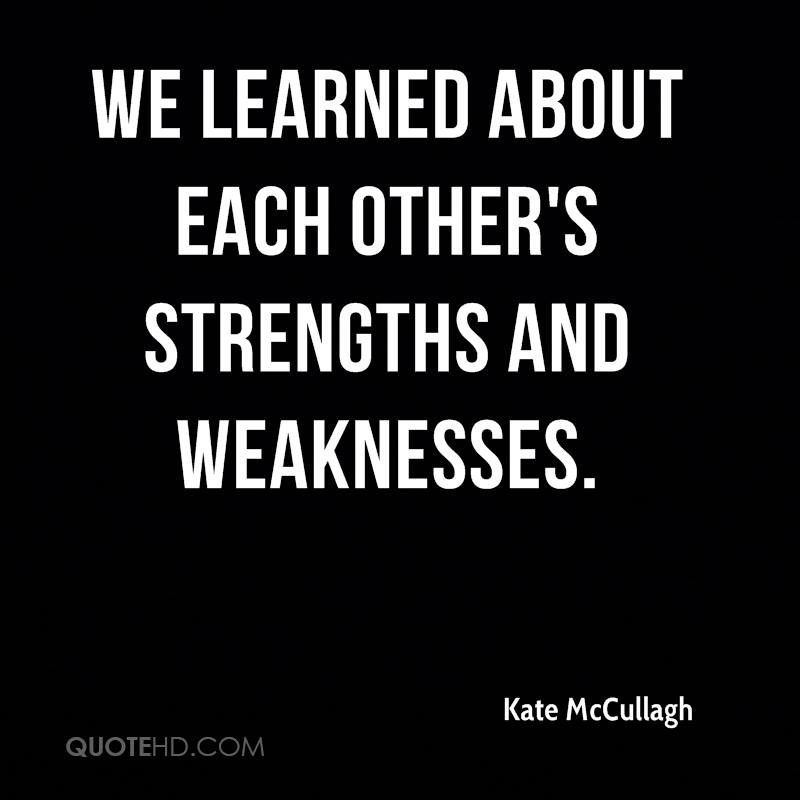 We learned about each other's strengths and weaknesses.