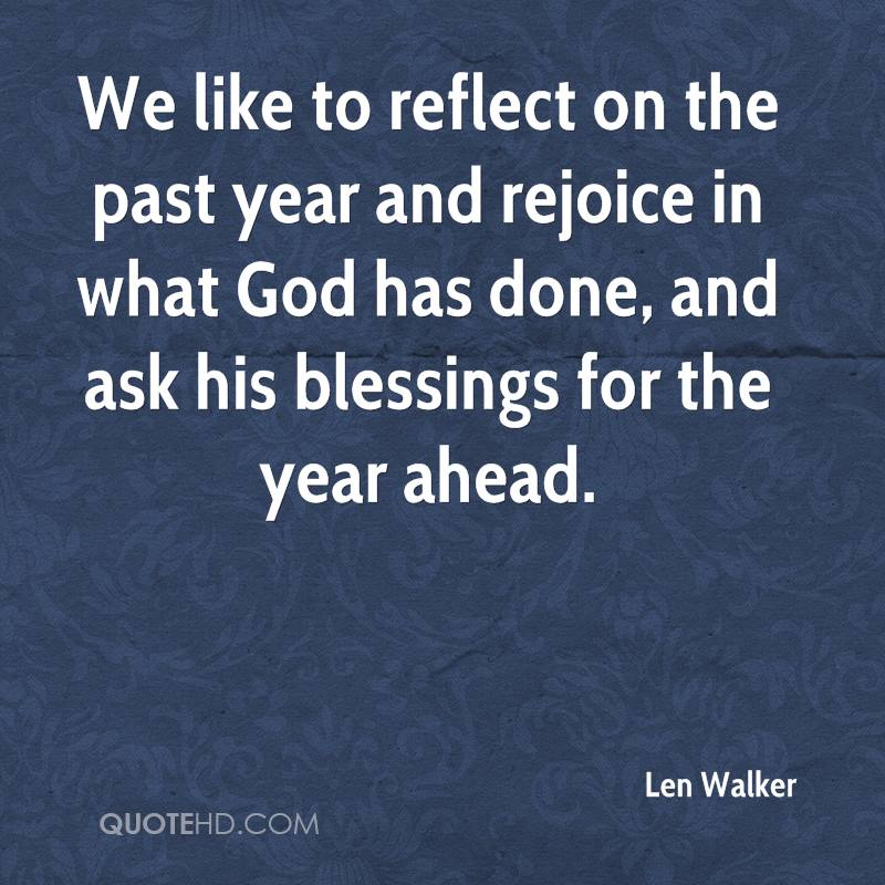 We like to reflect on the past year and rejoice in what God has done, and ask his blessings for the year ahead.