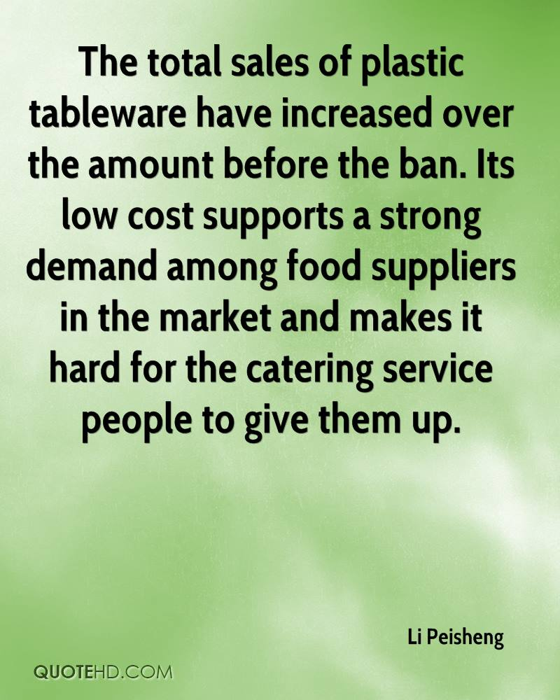 The total sales of plastic tableware have increased over the amount before the ban. Its low cost supports a strong demand among food suppliers in the market and makes it hard for the catering service people to give them up.