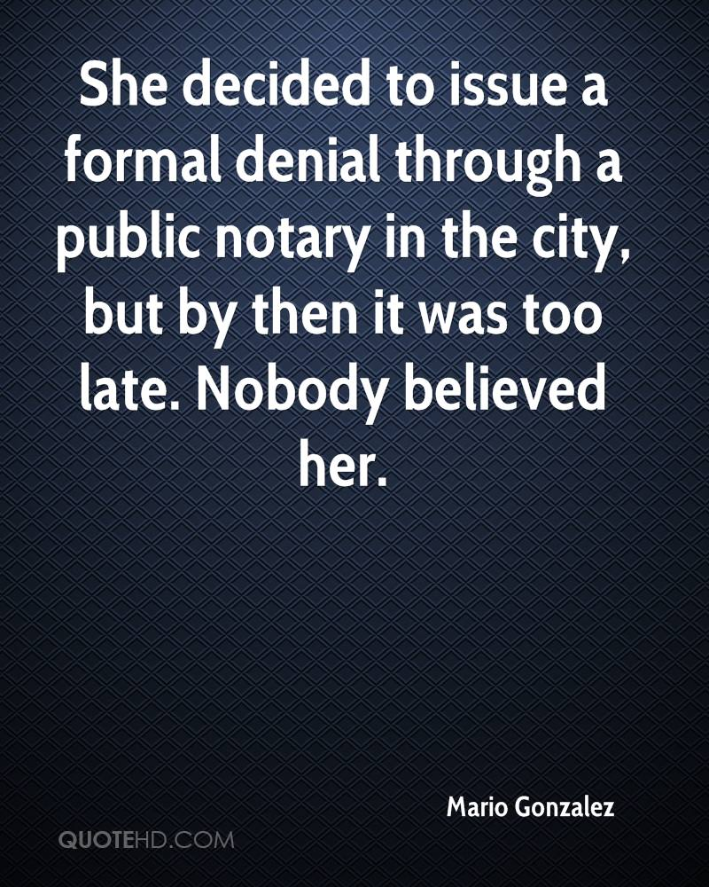 She decided to issue a formal denial through a public notary in the city, but by then it was too late. Nobody believed her.