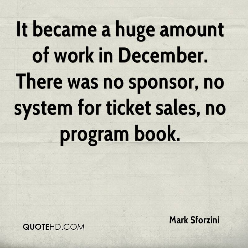 It became a huge amount of work in December. There was no sponsor, no system for ticket sales, no program book.