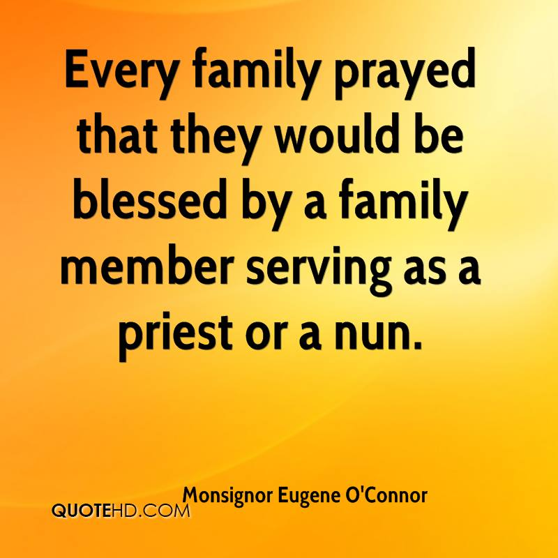 Every family prayed that they would be blessed by a family member serving as a priest or a nun.