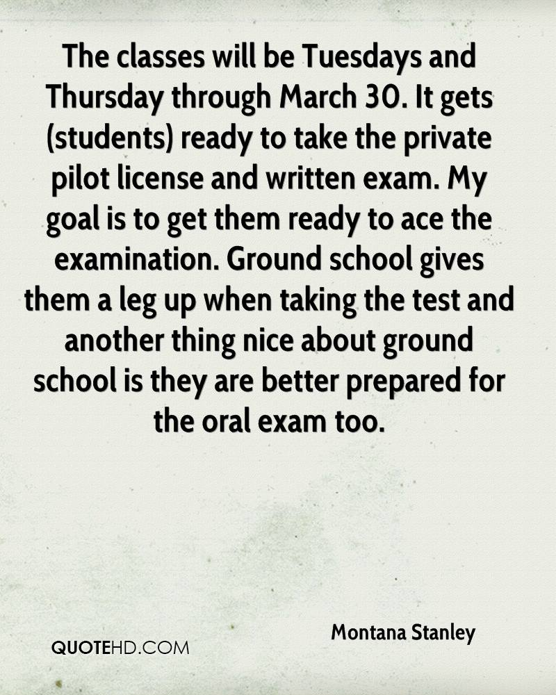 The classes will be Tuesdays and Thursday through March 30. It gets (students) ready to take the private pilot license and written exam. My goal is to get them ready to ace the examination. Ground school gives them a leg up when taking the test and another thing nice about ground school is they are better prepared for the oral exam too.