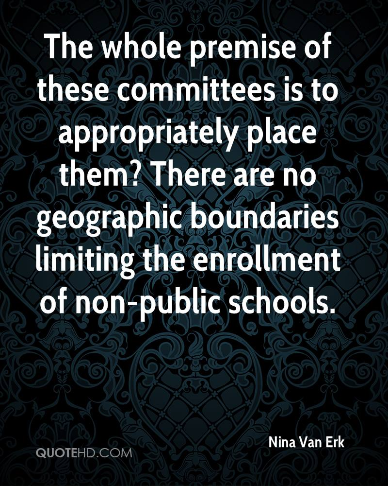 The whole premise of these committees is to appropriately place them? There are no geographic boundaries limiting the enrollment of non-public schools.