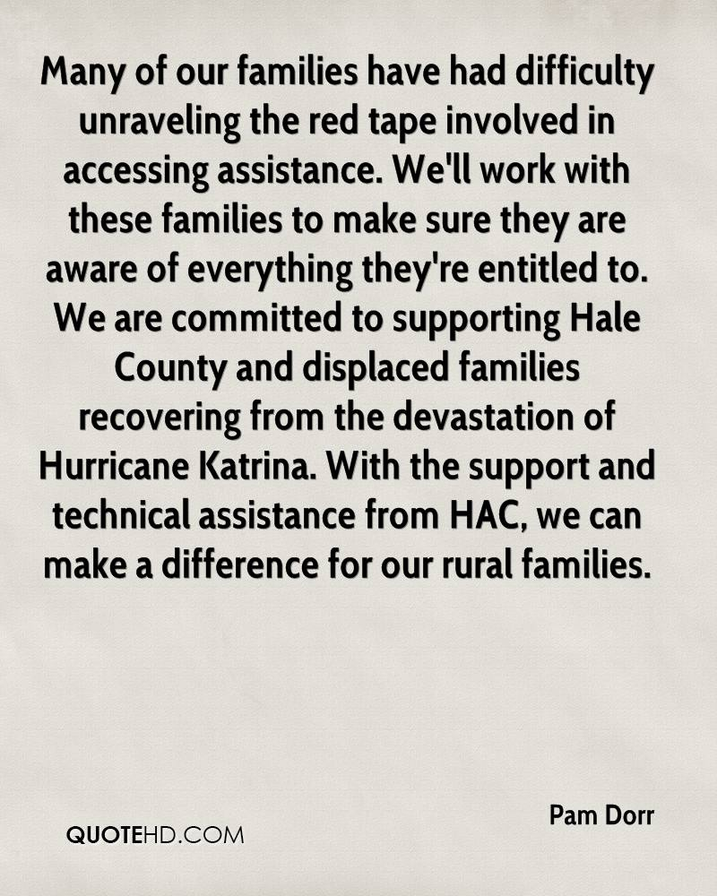 Many of our families have had difficulty unraveling the red tape involved in accessing assistance. We'll work with these families to make sure they are aware of everything they're entitled to. We are committed to supporting Hale County and displaced families recovering from the devastation of Hurricane Katrina. With the support and technical assistance from HAC, we can make a difference for our rural families.