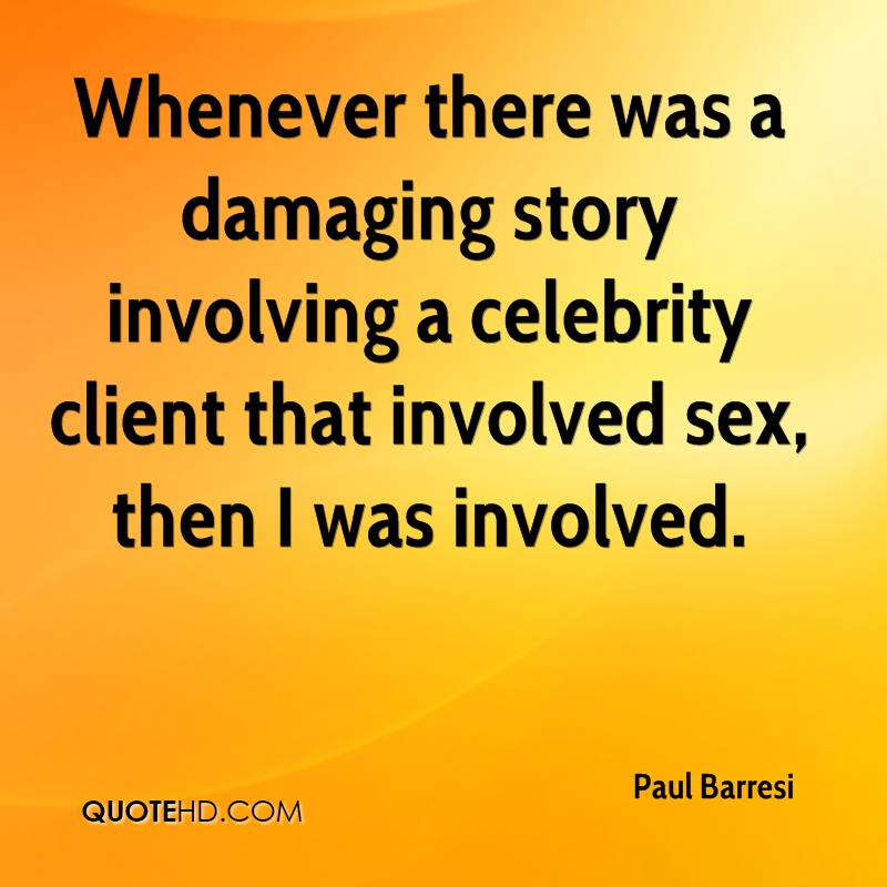 Whenever there was a damaging story involving a celebrity client that involved sex, then I was involved.