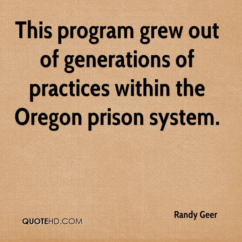 This program grew out of generations of practices within the Oregon prison system.