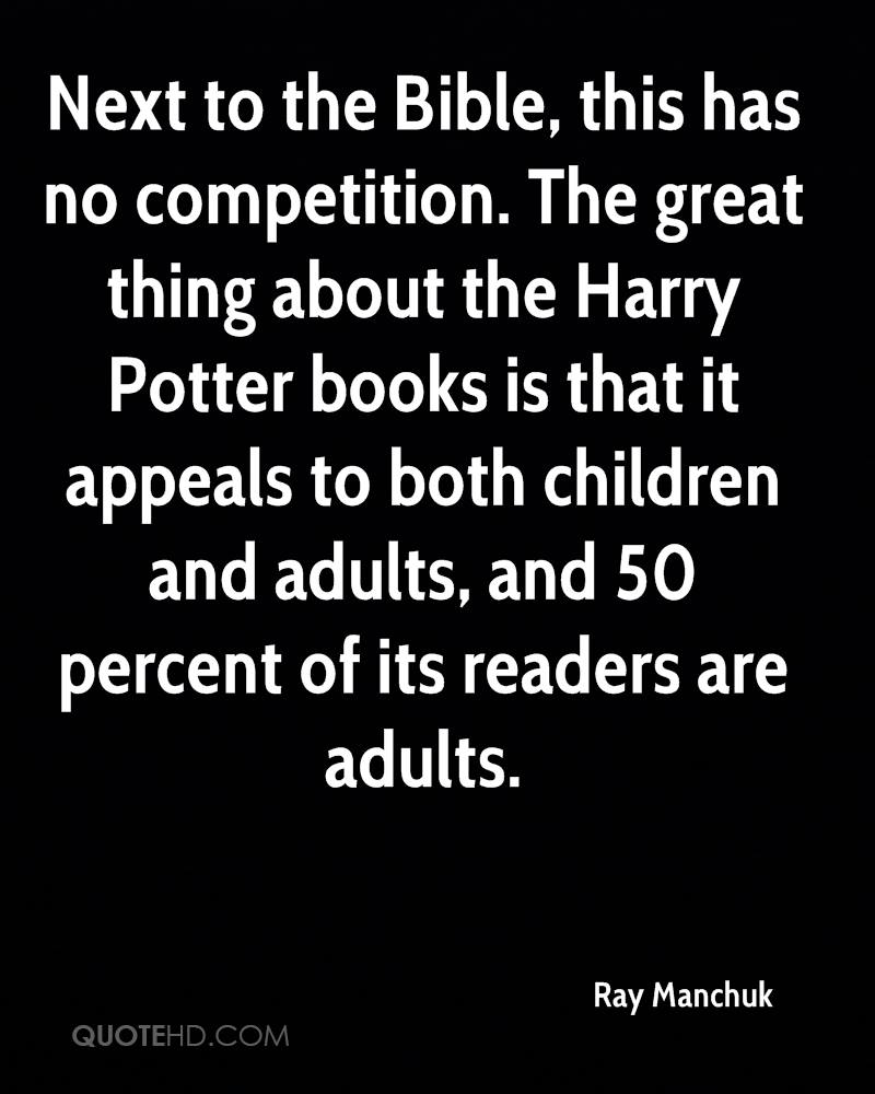 Next to the Bible, this has no competition. The great thing about the Harry Potter books is that it appeals to both children and adults, and 50 percent of its readers are adults.