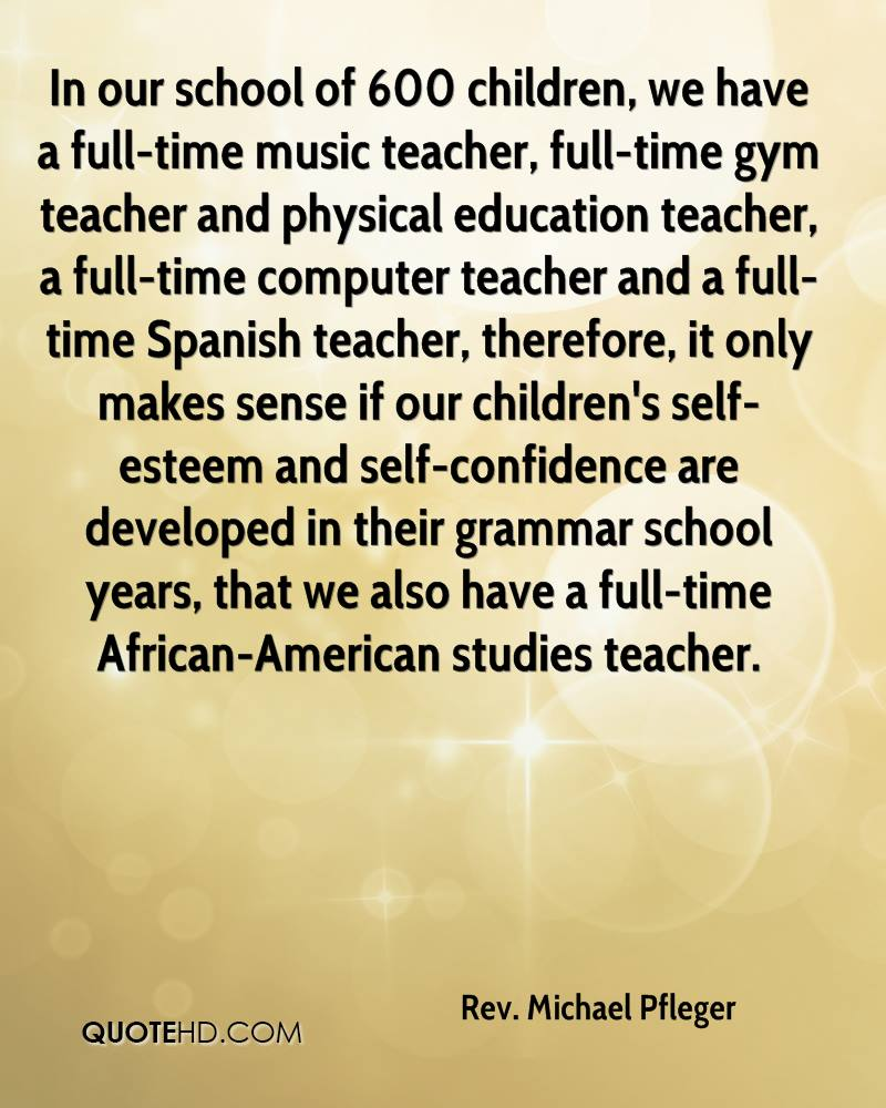 In Our School Of 600 Children We Have A Full Time Music Teacher