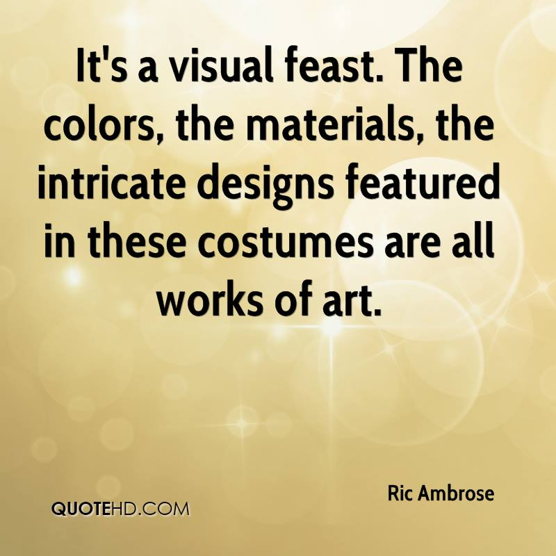It's a visual feast. The colors, the materials, the intricate designs featured in these costumes are all works of art.