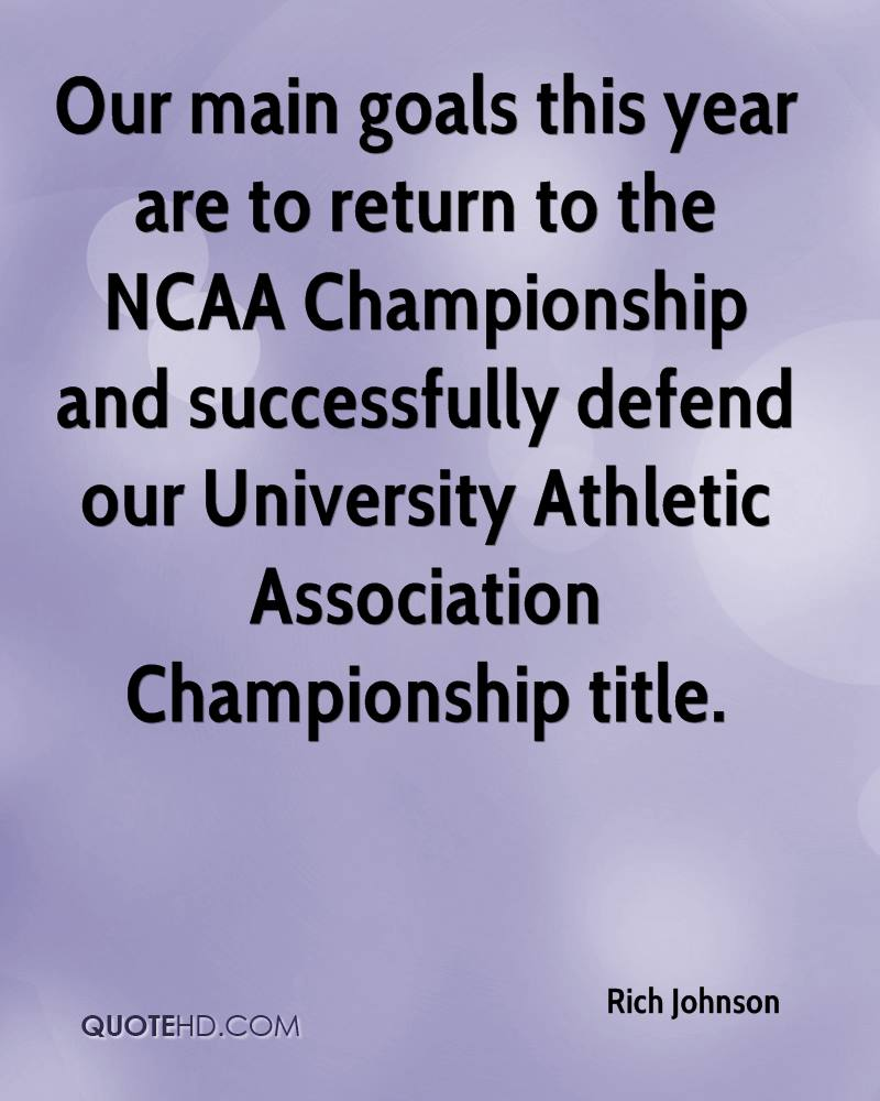 Our main goals this year are to return to the NCAA Championship and successfully defend our University Athletic Association Championship title.