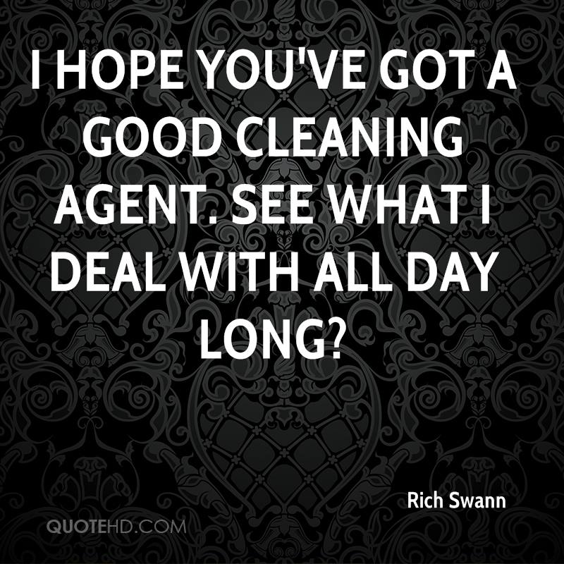 I hope you've got a good cleaning agent. See what I deal with all day long?