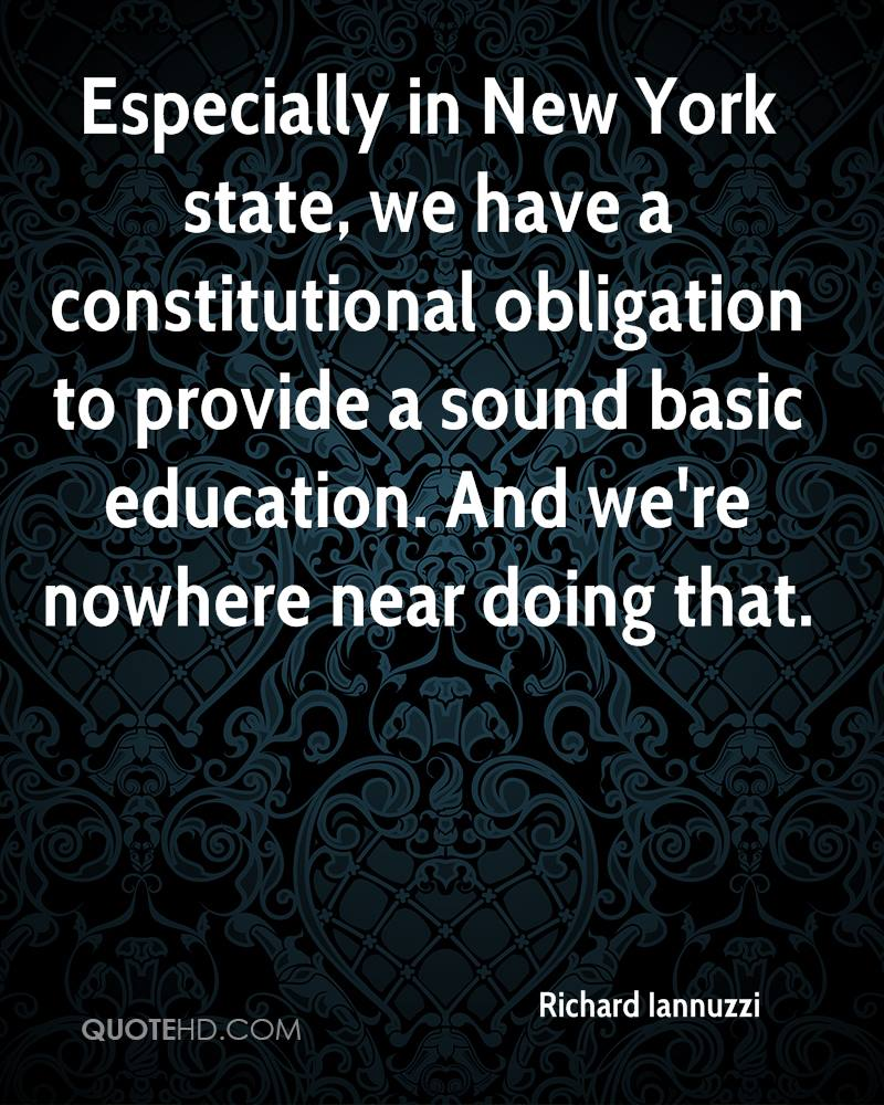 Especially in New York state, we have a constitutional obligation to provide a sound basic education. And we're nowhere near doing that.