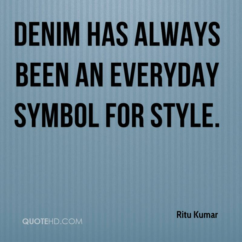 Denim has always been an everyday symbol for style.