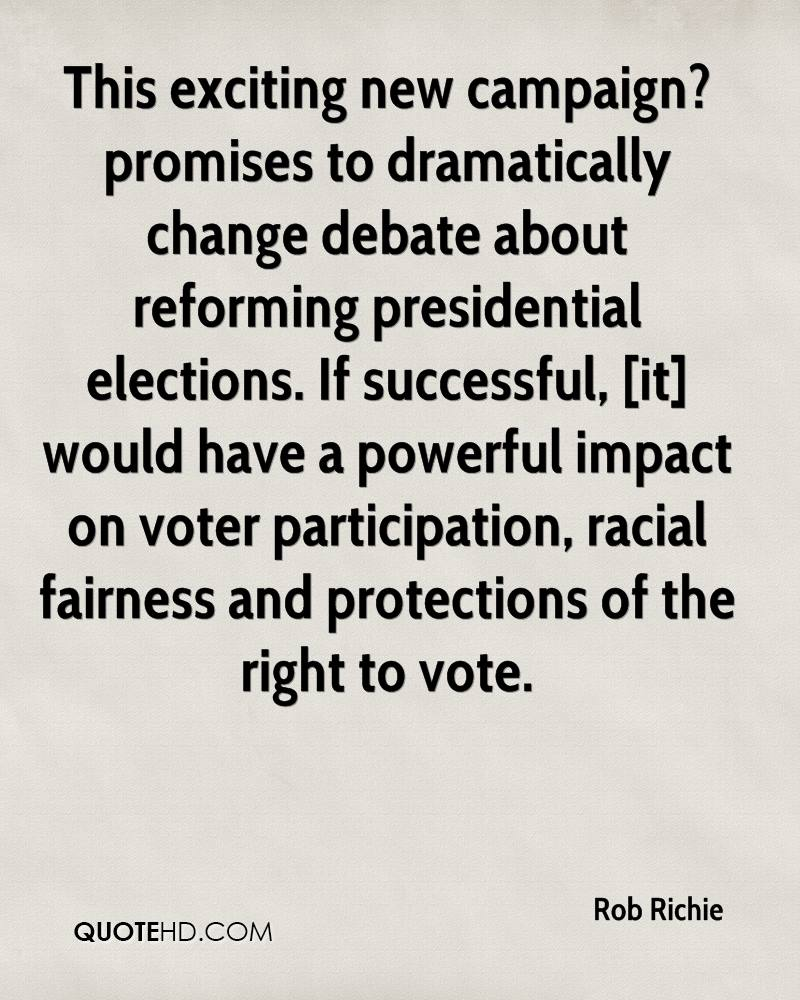 This exciting new campaign?promises to dramatically change debate about reforming presidential elections. If successful, [it] would have a powerful impact on voter participation, racial fairness and protections of the right to vote.